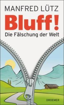 Bluff –die Fälschung der Welt