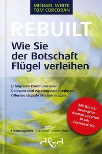 Rebuilt - Wie sie der Botschaft Flügel verleihen