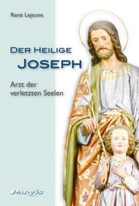 Der Heilige Joseph - Arzt der verletzten Seelen